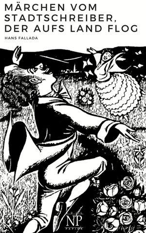 Märchen vom Stadtschreiber, der aufs Land flog