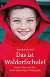 Vergrößerte Darstellung Cover: Das ist Waldorfschule!. Externe Website (neues Fenster)