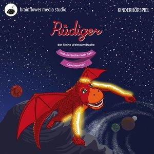 Rüdiger, der kleine Weltraumdrache