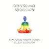 Open Source Meditation: Für dein ganz individuelles Meditationserlebnis