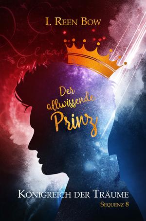 Königreich der Träume - Sequenz 8: Der allwissende Prinz