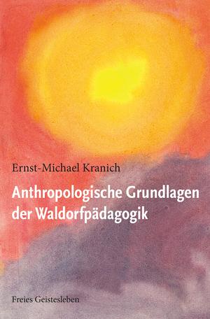 Anthropologische Grundlagen der Waldorfpädagogik
