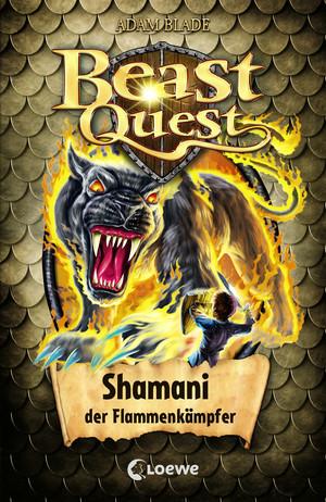 Beast Quest 56 - Shamani, der Flammenkämpfer