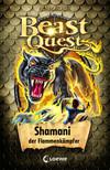 Vergrößerte Darstellung Cover: Beast Quest 56 - Shamani, der Flammenkämpfer. Externe Website (neues Fenster)