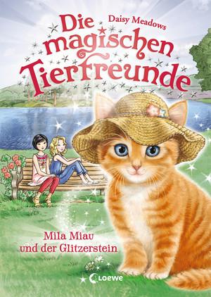 Die magischen Tierfreunde 12 - Mila Miau und der Glitzerstein