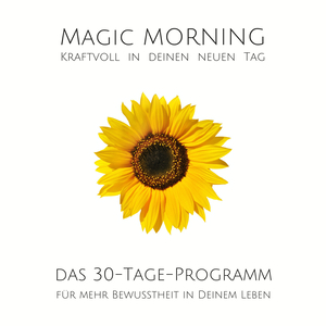 MAGIC MORNING: Kraftvoll in jeden neuen Tag!