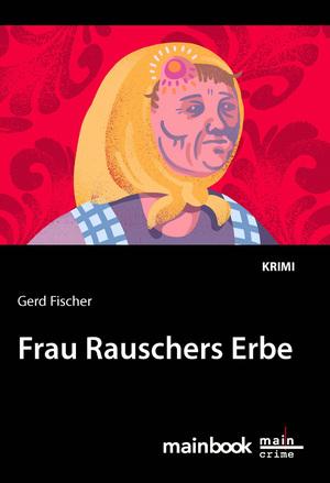 Frau Rauschers Erbe: Kommissar Rauscher 10