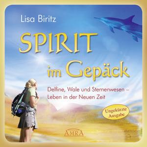 SPIRIT IM GEPÄCK [ungekürzte Lesung]