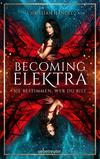Vergrößerte Darstellung Cover: Becoming Elektra. Externe Website (neues Fenster)