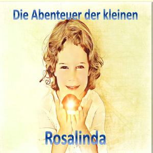 Die Abenteuer der kleinen Rosalinda