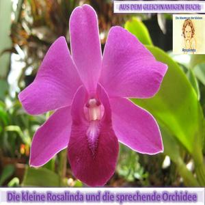 Rosalinda und die sprechende Orchidee