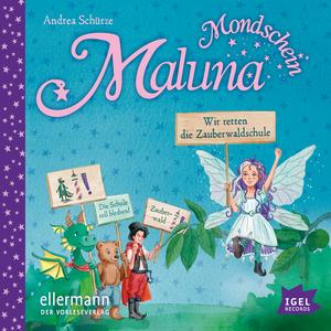 Maluna Mondschein. Wir retten die Zauberwaldschule