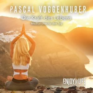 Die Kraft des Lebens: Pascal Voggenhuber