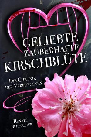 Die Chronik der Verborgenen - Geliebte zauberhafte Kirschblüte