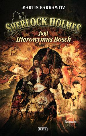 Sherlock Holmes jagt Hieronymus Bosch