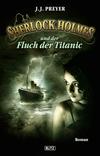 Vergrößerte Darstellung Cover: Sherlock Holmes und der Fluch der Titanic. Externe Website (neues Fenster)