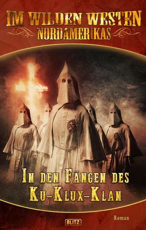 Karl Mays Old Shatterhand - Neue Abenteuer 04: In den Fängen des Ku-Klux-Klan