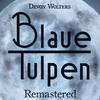 Blaue Tulpen Remastered