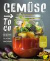 Vergrößerte Darstellung Cover: Gemüse to go. Externe Website (neues Fenster)