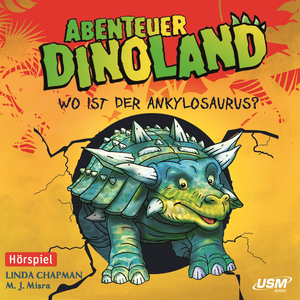Abenteuer Dinoland 3: Wo ist der Ankylosaurus?