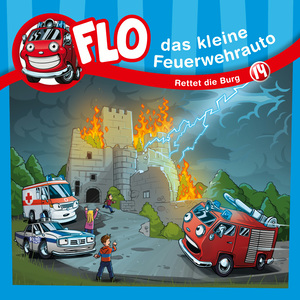 Rettet die Burg (Flo, das kleine Feuerwehrauto 14)