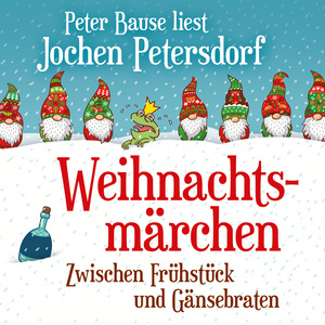 "Peter Bause liest Jochen Petersdorf ""Weihnachtsmärchen"""