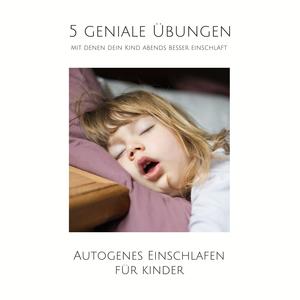 5 geniale Übungen, mit denen dein Kind abends besser einschläft