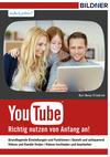 YouTube - richtig nutzen von Anfang an!