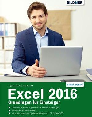 Excel 2016 - Grundlagen für Einsteiger: Leicht verständlich - komplett in Farbe!