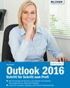 Outlook 2016: Schritt für Schritt zum Profi: