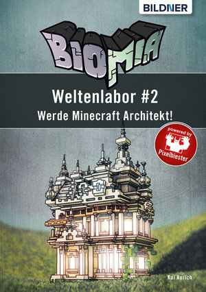 BIOMIA - Weltenlabor #2: Werde Minecraft Architekt!