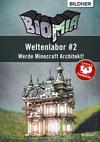Vergrößerte Darstellung Cover: BIOMIA - Weltenlabor #2: Werde Minecraft Architekt!. Externe Website (neues Fenster)