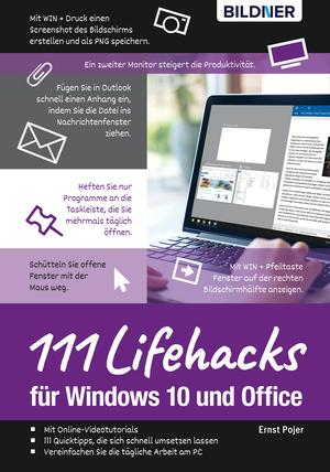 Lifehacks für Windows 10 und Office: 111 Profi-Tipps für Anwender