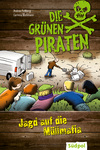 Die Grünen Piraten - Jagd auf die Müllmafia