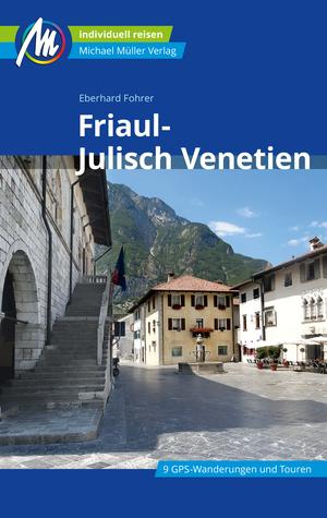 Friaul-Julisch Venetien Reiseführer Michael Müller Verlag
