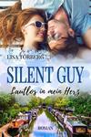 Vergrößerte Darstellung Cover: Silent Guy: Lautlos in mein Herz. Externe Website (neues Fenster)
