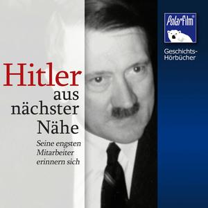 Hitler - aus nächster Nähe