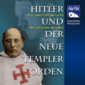 Hitler und der Neue Templer-Orden