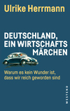 Vergrößerte Darstellung Cover: Deutschland, ein Wirtschaftsmärchen. Externe Website (neues Fenster)
