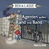 Ben und Lasse - Agenten außer Rand und Band