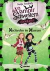Die Vampirschwestern black & pink 6 - Nachteulen im Museum
