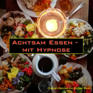 Achtsam Essen - mit Hypnose
