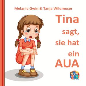 Tina sagt, sie hat ein Aua