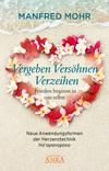 Vergrößerte Darstellung Cover: Vergeben Versöhnen Verzeihen - Frieden beginnt in uns selbst. Externe Website (neues Fenster)