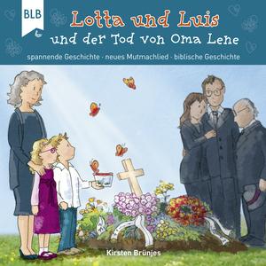 Lotta und Luis und der Tod von Oma Lene