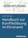 Vergrößerte Darstellung Cover: Handbuch zur Konfliktlösung im Ehrenamt. Externe Website (neues Fenster)
