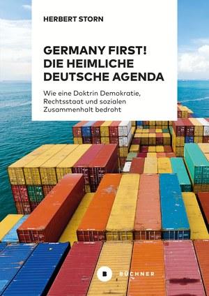 Germany first! Die heimliche deutsche Agenda