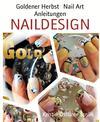 Goldener Herbst Nail Art Anleitungen