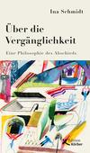 Vergrößerte Darstellung Cover: Über die Vergänglichkeit. Externe Website (neues Fenster)