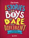 More Stories for Boys Who Dare to be Different - Geschichten, die dein Leben verändern